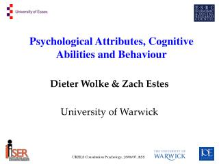 Psychological Attributes, Cognitive Abilities and Behaviour