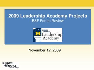 2009 Leadership Academy Projects B&F Forum Review