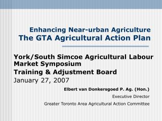 Enhancing Near-urban Agriculture The GTA Agricultural Action Plan