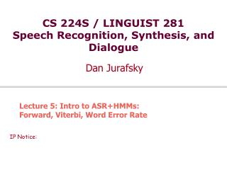 CS 224S / LINGUIST 281 Speech Recognition, Synthesis, and Dialogue