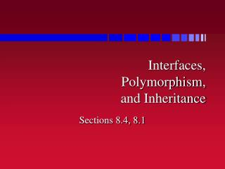 Interfaces,  Polymorphism,  and Inheritance