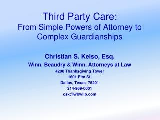 Third Party Care: From Simple Powers of Attorney to Complex Guardianships