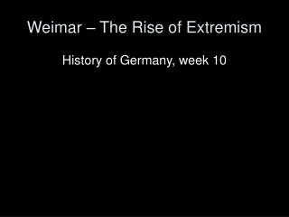 Weimar – The Rise of Extremism