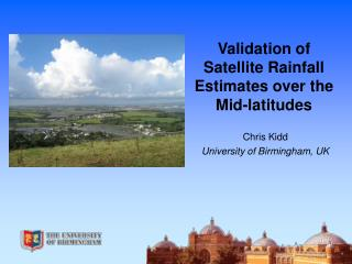 Validation of Satellite Rainfall Estimates over the Mid-latitudes
