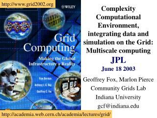 Geoffrey Fox, Marlon Pierce Community Grids Lab Indiana University gcf@indiana