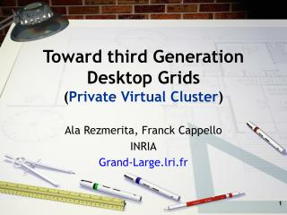 Toward third Generation  Desktop Grids ( Private Virtual Cluster )