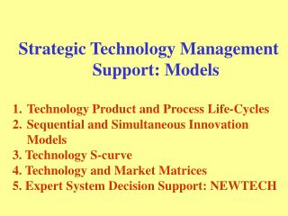 Strategic Technology Management Support: Models Technology Product and Process Life-Cycles