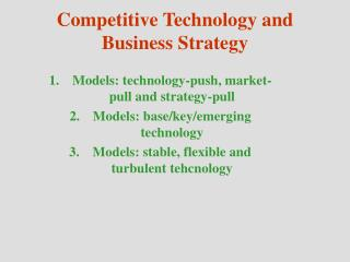 Competitive Technology and Business Strategy