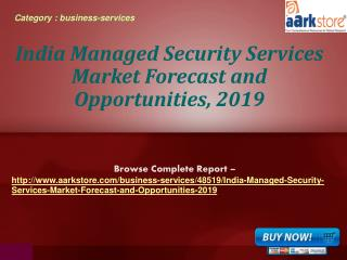Aarkstore.com - India Managed Security Services Market