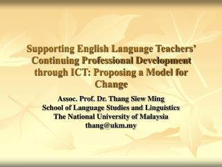 Assoc. Prof. Dr. Thang Siew Ming School of Language Studies and Linguistics