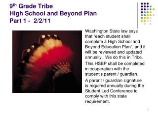 9 th  Grade Tribe High School and Beyond Plan Part 1 -  2/2/11