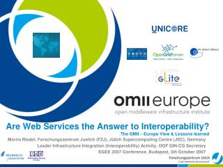Are Web Services the Answer to Interoperability? The OMII – Europe View & Lessons learned