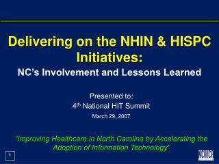 Delivering on the NHIN & HISPC Initiatives: NC's Involvement and Lessons Learned