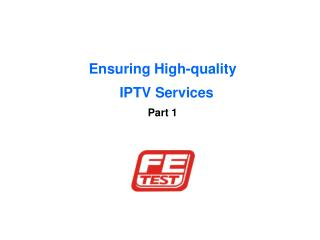 Ensuring High-quality   IPTV Services Part 1