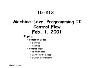 Machine-Level Programming II Control Flow Feb. 1, 2001