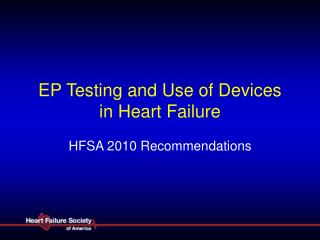 EP Testing and Use of Devices in Heart Failure