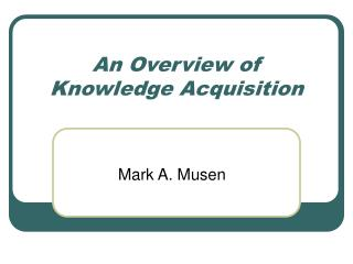 An Overview of Knowledge Acquisition