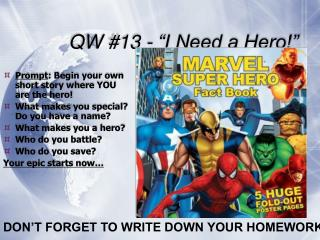 "QW #13 - ""I Need a Hero!"""