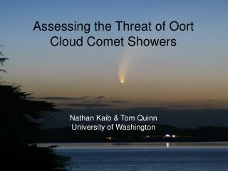 Assessing the Threat of Oort Cloud Comet Showers