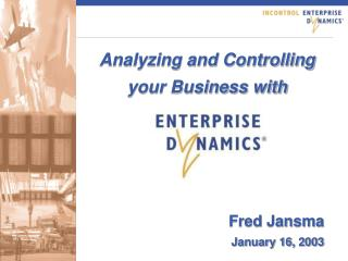 Analyzing and Controlling your Business with Fred Jansma January 16, 2003