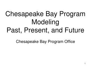 Chesapeake Bay Program Modeling Past, Present, and Future
