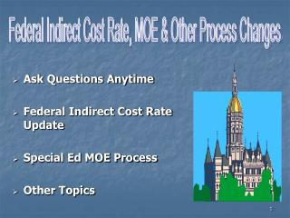Ask Questions Anytime Federal Indirect Cost Rate Update Special Ed MOE Process Other Topics