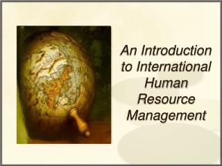 An Introduction to International Human Resource Management