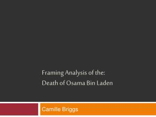 Framing Analysis of the: Death of Osama Bin Laden