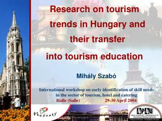 Research on tourism trends in Hungary and their transfer  into tourism education