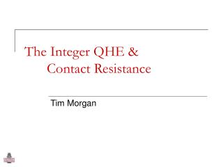 The Integer QHE & Contact Resistance