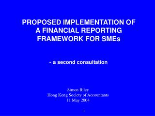 PROPOSED IMPLEMENTATION OF  A FINANCIAL REPORTING FRAMEWORK FOR SMEs