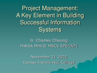 Project Management:   A Key Element in Building Successful Information Systems