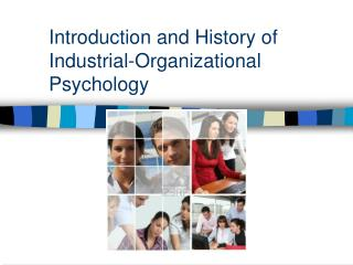 Introduction and History of Industrial-Organizational Psychology