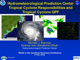 Hydrometeorological Prediction Center Tropical Cyclone Responsibilities and Tropical Cyclone QPF
