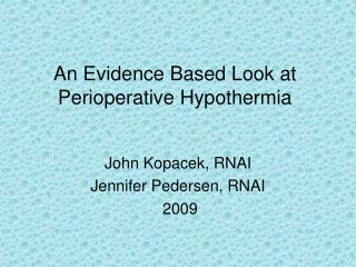 An Evidence Based Look at Perioperative Hypothermia