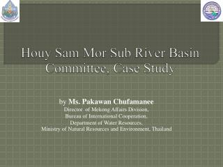 Houy  Sam  Mor  Sub River Basin Committee, Case Study