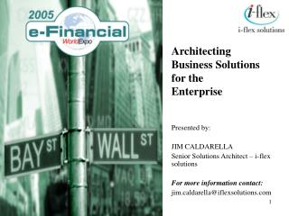 Architecting  Business Solutions for the  Enterprise