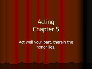 Acting Chapter 5