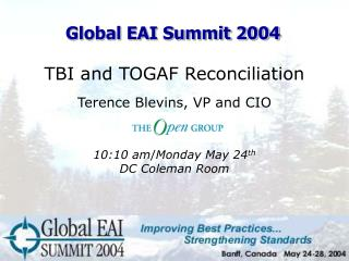 TBI and TOGAF Reconciliation Terence Blevins, VP and CIO 10:10 am / Monday May 24 th