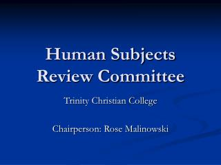 Human Subjects Review Committee