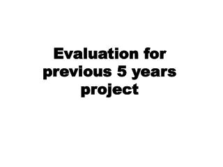 Evaluation for previous 5 years project