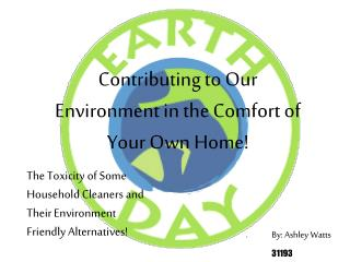 Contributing to Our Environment in the Comfort of Your Own Home!