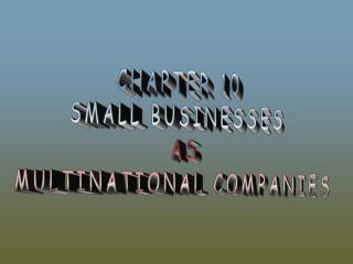 CHAPTER 10 SMALL BUSINESSES  AS MULTINATIONAL COMPANIES