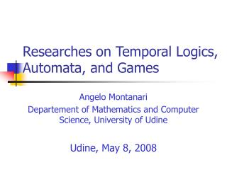 Researches on Temporal Logics, Automata, and Games