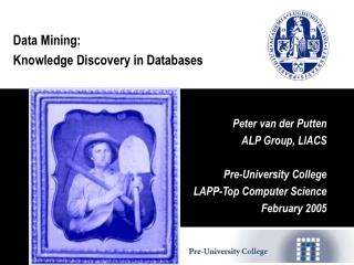 Data Mining: Knowledge Discovery in Databases           Peter van der Putten