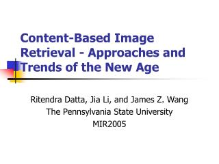 Content-Based Image Retrieval - Approaches and Trends of the New Age