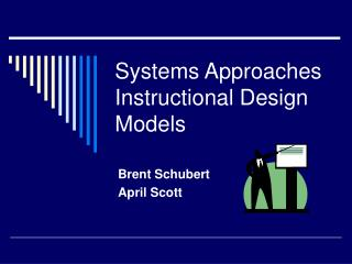 Systems Approaches Instructional Design Models