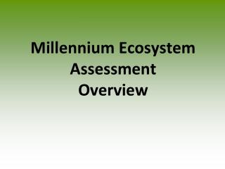 Millennium Ecosystem Assessment Overview