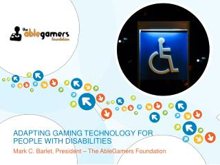 Adapting Gaming Technology for People with Disabilities