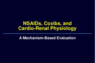 NSAIDs, Coxibs, and  Cardio-Renal Physiology